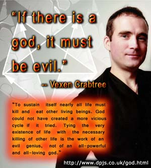 Vexen Crabtree said... if there is a God, it must be evil.